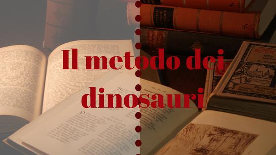 Il metodo dei dinosauri