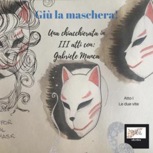 Giù la maschera, Gabriele Manca