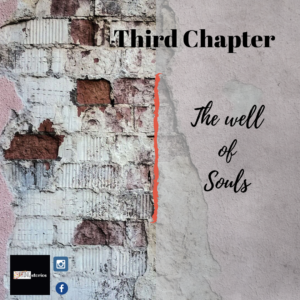 The well of souls_Third Chapter