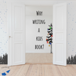 Why writing a kids book?